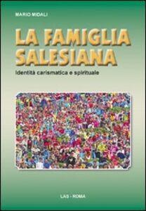 Foto Cover di La famiglia salesiana. Identità carismatica e spirituale, Libro di Mario Midali, edito da LAS