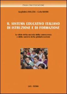 Libro Il sistema educativo italiano di istruzione e di formazione. Le sfide della società della conoscenza e della società della globalizzazione Guglielmo Malizia , Carlo Nanni
