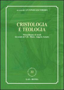 Foto Cover di Cristologia e teologia. Miscellanea di studi in onore di s. e. mons. Angelo Amato, Libro di  edito da LAS