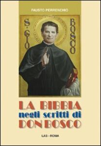 Libro La Bibbia negli scritti di don Bosco Fausto Perrenchio