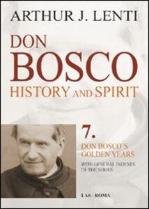 Libro Don Bosco. Don Bosco's golden years Arthur J. Lenti