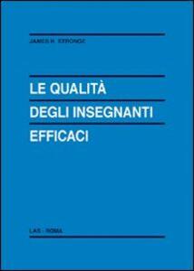 Libro Le qualità degli insegnanti efficaci James H. Stronge