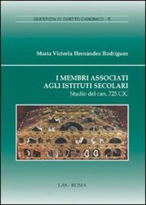 Libro I membri associati agli istituti secolari. Studio del can. 725 CIC M. Victoria Hernandez Rodriguez