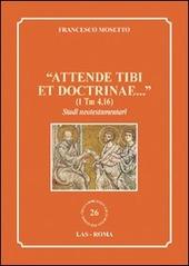 «Attende tibi et doctrinae...» (1 Tm 4,16). Studi neotestamentari