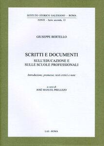 Libro Scritti e documenti sull'educazione e sulle scuole professionali Giuseppe Bertello