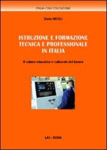 Foto Cover di Istruzione e formazione tecnica e professionale in Italia. Il valore educativo e culturale del lavoro, Libro di Dario Nicoli, edito da LAS