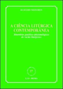 Ciencia liturgica contemporanea. Itinerarios genetico-epistemologicos do «actus liturgicus» (A)