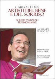 Libro Artisti del bene e del sorriso. Scritti pastorali testimonianze Carlo Chenis