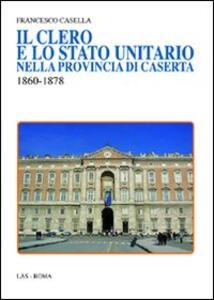 Il clero e lo stato unitario nella provincia di Caserta 1860-1878