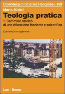 Mercatinidinataletorino.it Teologia pratica. Vol. 1: Cammino storico di una riflessione fondante e scientifica. Image