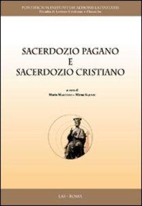 Libro Sacerdozio pagano e sacerdozio cristiano