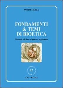 Foto Cover di Fondamenti & temi di bioetica, Libro di Paolo Merlo, edito da LAS