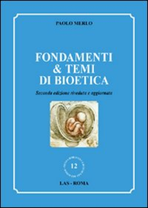 Libro Fondamenti & temi di bioetica Paolo Merlo