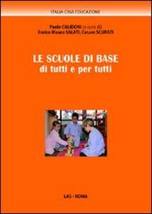 Foto Cover di Le scuole di base di tutti e per tutti, Libro di  edito da LAS