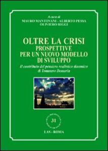 Libro Oltre la crisi. Prospettive per un nuovo modello di sviluppo