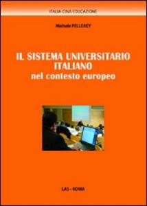 Libro Il sistema universitario italiano nel contesto europeo Michele Pellerey