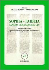 Sophia. Paideia sapienza e educazione (Sir 1,27). Miscellanea di studi offerti in onore del prof. Don Mario Cimosa. Ediz. multilingue