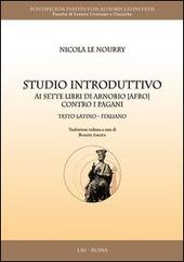 Studio introduttivo ai sette libri di Arnobio (Afro) contro i pagani. Testo latino a fronte