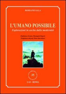 Foto Cover di L' umano possibile. Esplorazioni in uscita dalla modernità, Libro di Rossano Sala, edito da LAS