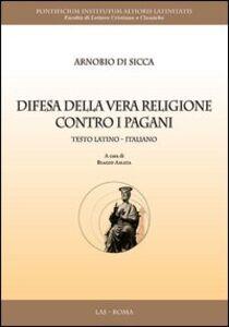 Libro Difesa della vera religione contro i pagani. Testo latino a fronte Arnobio