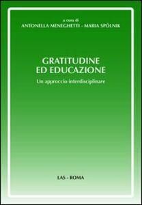 Foto Cover di Gratitudine ed educazione. Un approccio interdisciplinare, Libro di  edito da LAS