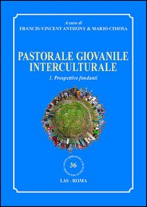 Libro Pastorale giovanile interculturale. Prospettive fondanti. Vol. 1