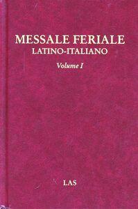Libro Messale feriale latino-italiano. Vol. 1: Avvento. Natale. Quaresima. Pasqua. Tempo ordinario.