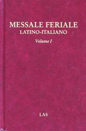Messale feriale latino-italiano. Vol. 1: Avvento. Natale. Quaresima. Pasqua. Tempo ordinario.