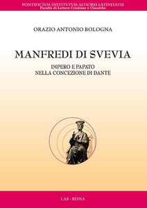 Libro Manfredi di Svevia. Impero e papato nella concezione di Dante Orazio Antonio Bologna