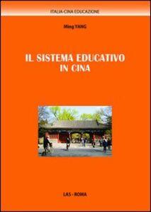 Foto Cover di Il sistema educativo in Cina, Libro di Ming Yang, edito da LAS