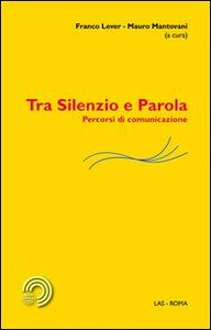 Libro Tra silenzio e parola. Percorsi di comunicazione