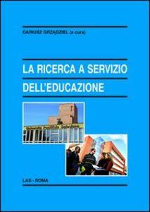 Libro La ricerca a servizio dell'educazione. Il contributo dell'Università Pontificia Salesiana di Roma e di alcuni centri associati italiani
