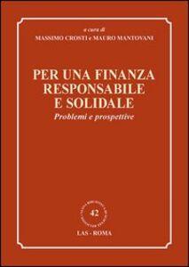 Libro Per una finanza responsabile e solidale. Problemi e prospettive