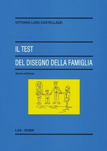 Libro Il test del disegno della famiglia Vittorio Luigi Castellazzi