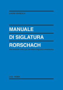 Libro Manuale di siglatura Rorschach. Una revisione critica per una lettura linguistico-ermeneutica Laura Maresca
