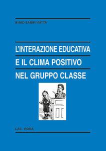 Libro L' interazione educativa e il clima positivo nel gruppo classe Emad Samir Matta