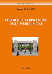 Foto Cover di Politiche e legislazione della scuola in Cina, Libro di Xu Xiaozhou,Mei Weihui, edito da LAS
