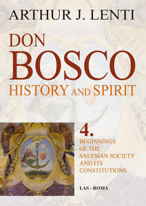 Don Bosco. Beginnings of the salesian society and it's constitutions