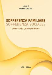 Sofferenza familiare sofferenza sociale? Quali cure? Quali speranze?