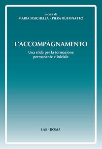 Foto Cover di L' accompagnamento. Una sfida per la formazione permanente e iniziale, Libro di  edito da LAS