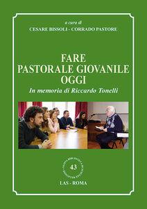 Libro Fare pastorale giovanile oggi. In memoria di Riccardo Tonelli