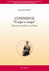 Comminus «corpo a corpo». Espressioni poetiche in versi latini. Testo latino a fronte