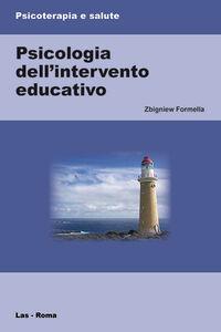 Foto Cover di Psicologia dell'intervento educativo, Libro di Zbigniew Formella, edito da LAS