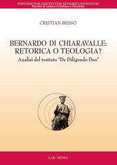 Bernardo di Chiaravalle. Retorica o teologia? Analisi del trattato «De diligendo Deo»
