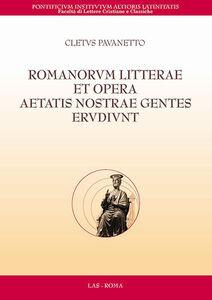 Foto Cover di Romanorum litterae et opera aetatis nostrae gentes erudiunt, Libro di Cletus Pavanetto, edito da LAS