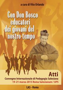 Libro Con don Bosco educatori dei giovani del nostro tempo. Atti Convegno internazionale di pedagogia salesiana (Roma, 19-21 marzo)