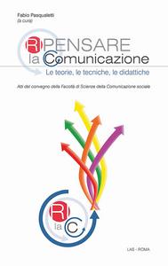 Libro Ripensare la comunicazione. Le teorie, le tecniche, le didattiche