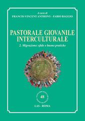 Pastorale giovanile interculturale. Vol. 2: Migrazione: sfide e buone pratiche.