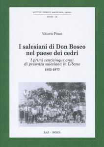 Libro I Salesiani di Don Bosco nel paese dei cedri. I primi venticinque anni di presenza salesiana in Libano 1952-1977 Vittorio Pozzo