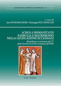 Libro Schola humanitatis famiglia e matrimonio nella legislazione ecclesiale